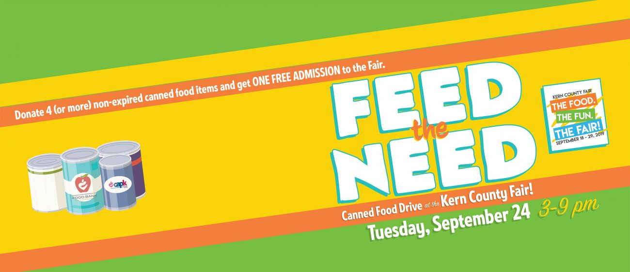 Donate four or more cans of food and get in the Kern County Fair for free. Tuesday, September 24.